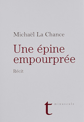 Book cover for Une épine empourprée by Michaël La Chance