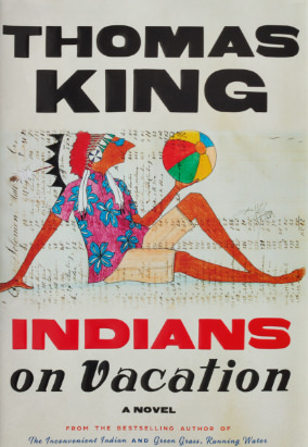 Book cover for Indians on Vacation by Thomas King