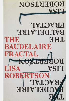 Book cover for The Baudelaire Fractal by Lisa Robertson