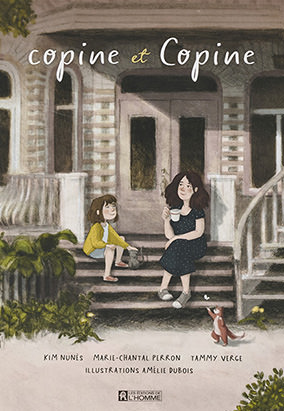 Book cover for copine et Copine by Kim Nunès, Marie-Chantal Perron, Tammy Verge and Amélie Dubois