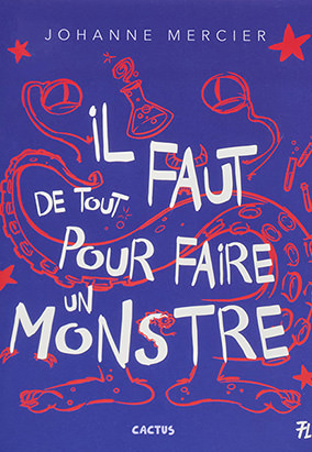 Book cover for Il faut de tout pour faire un monstre by Johanne Mercier