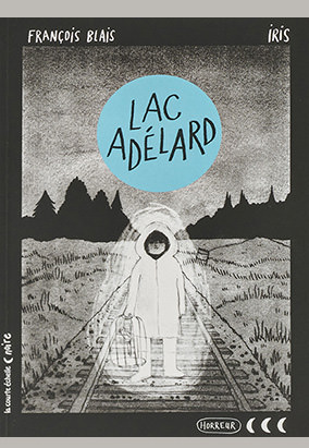 Book cover for Lac Adélard by François Blais