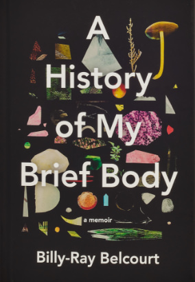 Book cover for A History of My Brief Body by Billy-Ray Belcourt