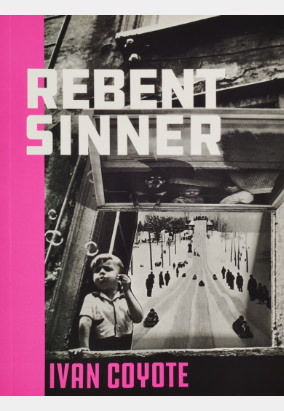 Book cover for Rebent Sinner by Ivan Coyote