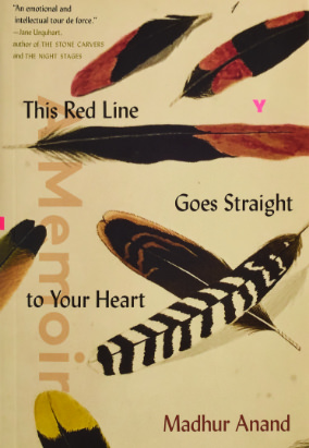 Book cover for This Red Line Goes Straight to Your Heart: A Memoir in Halves by Madhur Anand