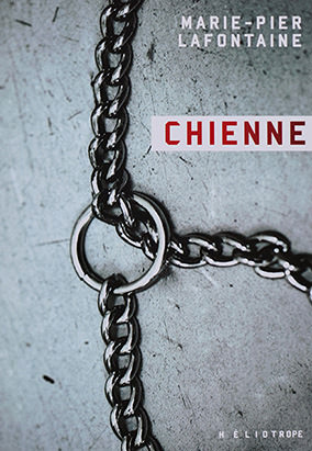 Book cover for Chienne by Marie-Pier Lafontaine