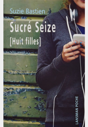 Book cover for Sucré Seize [Huit filles] by Suzie Bastien