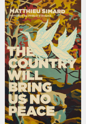 Book cover for The Country Will Bring Us No Peace, translated by Pablo Strauss