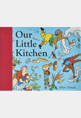 Book cover for Our Little Kitchen by Jillian Tamaki