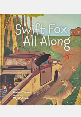 Book cover for Swift Fox All Along by Rebecca Thomas and Maya McKibbin