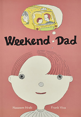 Book cover for Weekend Dad by Naseem Hrab and Frank Viva